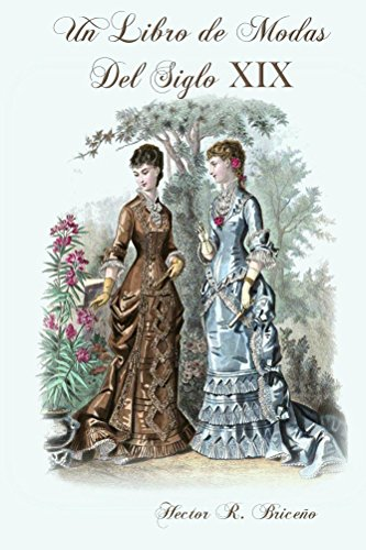 Un Libro de Modas del Siglo XIX: Un Libro de Modas del Siglo XIX Tomo II