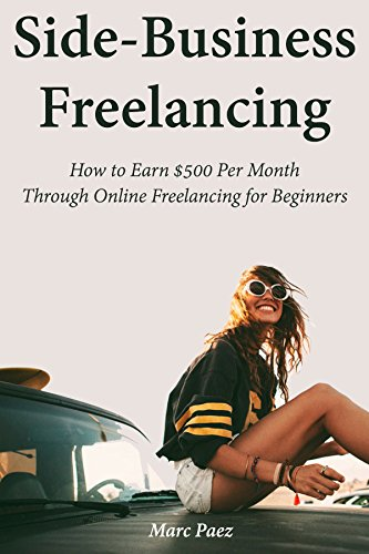 Side-Business Freelancing: How to Earn $500 Per Month Through Online Freelancing for Beginners book cover