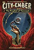 The Prophet of Yonwood (The City of Ember, Band 4)