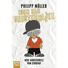 Isch hab Geisterblitz: Neue Wortschätze vom Schulhof (Allgemeine Reihe. Bastei Lübbe Taschenbücher)