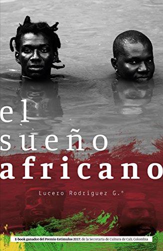 El sueño africano por Lucero Rodríguez