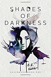 Shades of Darkness (Ravenborn) by A. R. Kahler (2016-03-08)