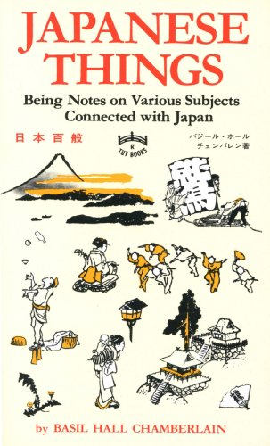 Japanese Things: Being Notes on Various Subjects Connected with Japan (English Edition)