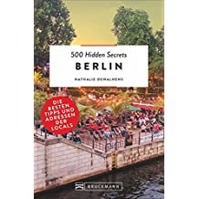 500 Hidden Secrets Berlin: Die besten Tipps und Adressen der Locals