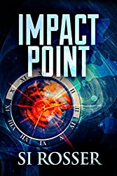 Impact Point: Unputdownable Action Thriller (Spire Novel Book 2)