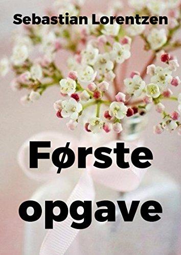 Første opgave (Danish Edition) por Sebastian  Lorentzen