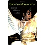 Body Transformations: Evolutions and Atavisms in Culture