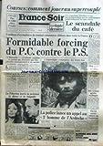 FRANCE SOIR du 06/09/1977 - LE SCANDALE DU CAFE - FORCING DU P.C. CONTRE LE P.S. - LA L. TCHERINA MARIE LA PEINTURE - LA DANSE ET LA TERAGEDIE - L POLICE LANCE UN APPEL AU 3EME HOMME DE L'ARDECHE - PIERRE CONTY.