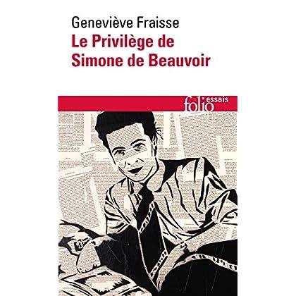 Le Privilège de Simone de Beauvoir (Folio Essais t. 642)
