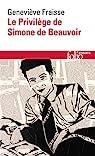 Le Privilège de Simone de Beauvoir par Fraisse