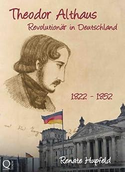 Theodor Althaus. Revolutionär in Deutschland von [Hupfeld, Renate]