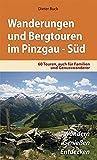 Wanderungen und Bergtouren im Pinzgau - Süd: 60 Touren, auch für Familien und Genusswanderer