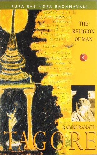 The Religion of Man: Rabindranath Tagore