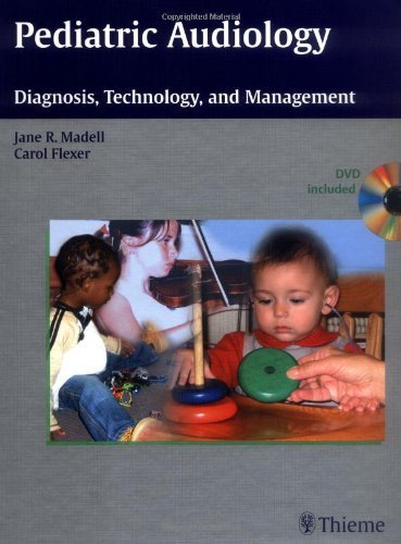 Pediatric Audiology: Diagnosis, Technology and Management (2008-04-03)