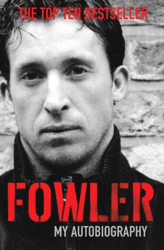 Fowler: My Autobiography por Robbie Fowler