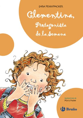 Clementina, Protagonista de la Semana (Castellano - A Partir De 8 Años - Personajes - Clementina) por Sara Pennypacker