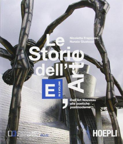 Le storie dell'arte. Vol. E: Dall'Art Nouveau alle poetiche postmoderne. Per le Scuole superiori