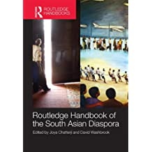 Routledge Handbook of the South Asian Diaspora (Routledge Handbooks (Hardcover))
