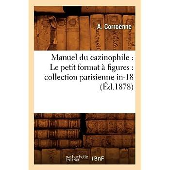Manuel du cazinophile : Le petit format à figures : collection parisienne in-18 (Éd.1878)