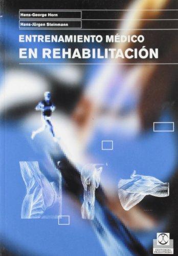ENTRENAMIENTO MÉDICO EN REHABILITACIÓN (Bicolor) (Medicina) por Hans-George Horn
