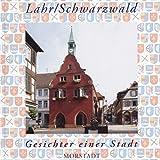 Lahr /Schwarzwald: Gesichter einer Stadt