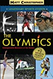 The Olympics: Legendary Sports Events (Matt Christopher Legendary Sports Events)