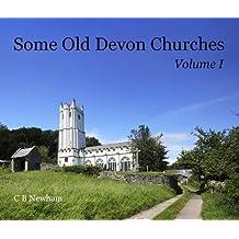 Some Old Devon Churches: v. 1: A Tribute to John Stabb