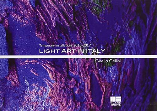 Light art in Italy. Temporary installations 2016-2017 por Gisella Gellini
