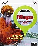 Maps. Per la Scuola media. Con e-book. Con espansione online. 3: Il mondo e i continenti-Glossario multilingue atl.-Percorso esami di Stato