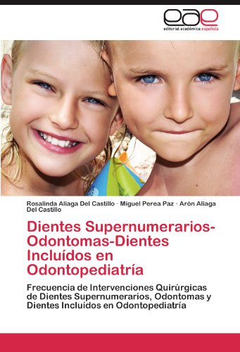 Dientes Supernumerarios-Odontomas-Dientes Incluídos en Odontopediatría por Aliaga Del Castillo Rosalinda