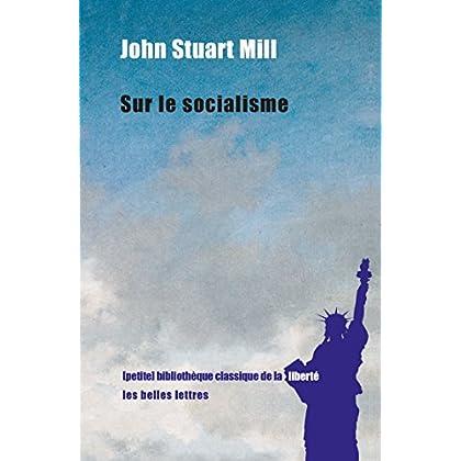 Sur le socialisme (Bibliothèque classique de la liberté t. 3)