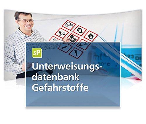 Untwerweisungsdatenbank Gefahrstoffe: Professionelle Unterweisungen - mit minimalem Aufwand
