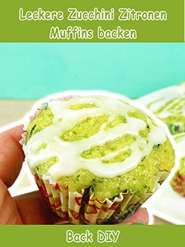 Clip: Leckere Zucchini Zitronen Muffins backen - Back DIY