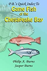 P.B.'s Quick Index to Game Fish of the Chesapeake Bay by Philip A. Burns (2014-02-28)