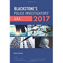 Blackstone's Police Investigators' Q&A 2017, 2017 Edition