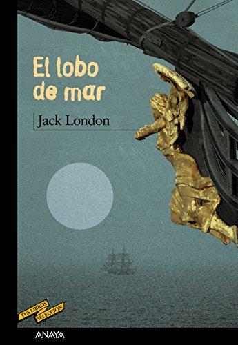 El lobo de mar (Clásicos - Tus Libros-Selección) par Jack London