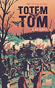 Totem Tom, tome 2 : Ex Nihilo par Patrick McSpare