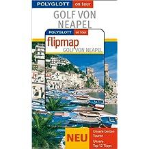 Polyglott on tour. Golf von Neapel, mit Flipmap