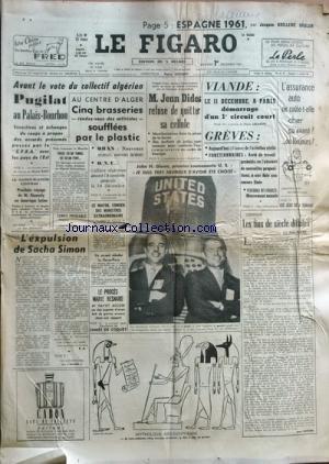 FIGARO (LE) [No 5365] du 01/12/1961 - espagne 1961 par guilleme-brulon avant le vote du collectif algerien - pugilat au palais-bourbon par bassi prochain voyage de kennedy en amerique latine par sauvage au centre d'alger, 5 brasseries soufflees par le platic - l'expulsion de sacha simon un second oleoduc le havre- paris le proces marie besnard - maitre hayot accuse par de coquet john h. glenn, 1er cosmonaute us les fins de siecles difficiles par fayard jean dides refuse de quitter sa cellule le