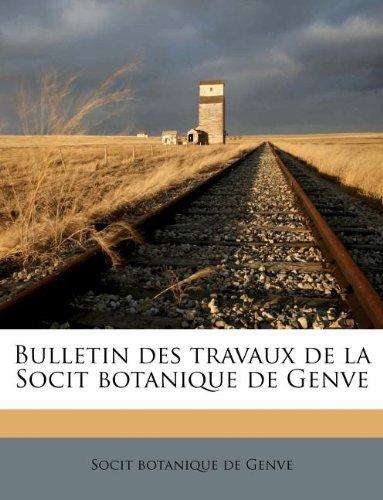 Bulletin des travaux de la Socit botanique de Genve Volume 1-3