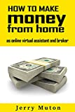 How to Make Money from Home As Online Virtual Assistant (Make Money Working from Home Book 2)
