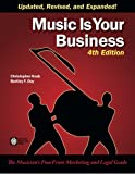 Music Is Your Business: The Musician's FourFront Marketing and Legal Guide