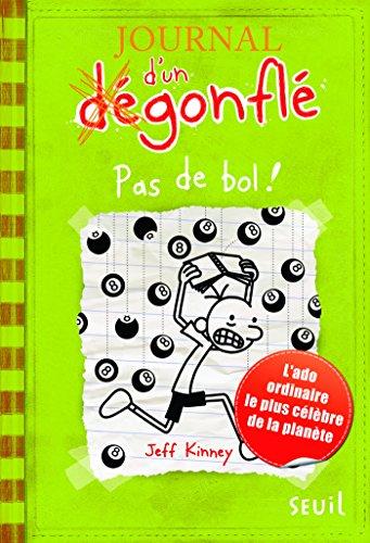Pas De Bol !. Journal D'un Dégonflé, Tome 8: Pas De Bol !