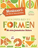 Mein erstes Buch der Formen: Montessori: eine Welt der Weiterentwicklung