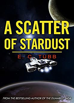 A Scatter of Stardust (English Edition) di [Tubb, E C]