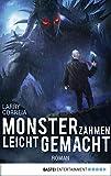 Monsterzähmen leicht gemacht: Roman (Monster Hunter 6)