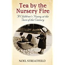 Tea By The Nursery Fire: A Children's Nanny at the Turn of the Century (Virago Modern Classics Book 355)