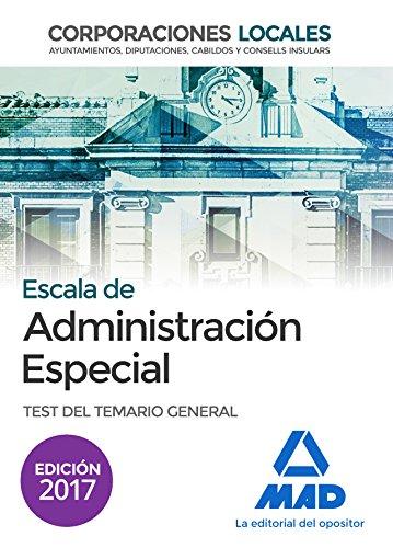 Escala de Administración Especial. Corporaciones Locales. Test del Temario General por 7 Editores