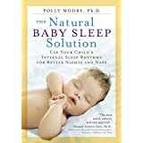 The Natural Baby Sleep Solution: Use Your Child's Internal Sleep Rhythms for Better Nights and Naps (English Edition)