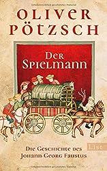 Der Spielmann: Die Geschichte des Johann Georg Faustus (Faustus-Serie, Band 1)